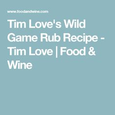 Tim Love's Wild Game Rub Recipe  - Tim Love | Food & Wine