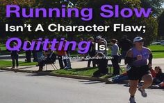 Running slow isn't a character flaw