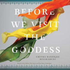 Before We Visit the Goddess audiobook by Chitra Banerjee Divakaruni - Rakuten Kobo Different Kinds Of Love, Medical Brochure, Medical Memes, Another A, Counseling Psychology, Impossible Dream, School Motivation, Social Science, Memoirs