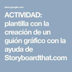 ACTIVIDAD: plantilla con la creación de un guión gráfico con la ayuda de Storyboardthat.com