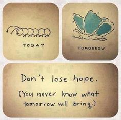 Hope leads you to +ve energy...