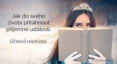 Jak do svého života přitáhnout příjemné události. Účinná metoda. | ProNáladu.cz Tarot, Nordic Interior, Reiki, Style, Psychology, Swag, Tarot Decks, Tarot Cards