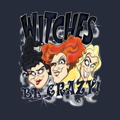 Check out this awesome 'Witches+Be+Crazy' design on @TeePublic!