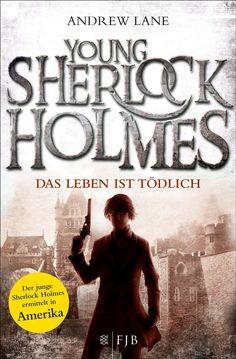 Young Sherlock Holmes 2: Das Leben ist tödlich - Sherlock Holmes ermittelt in Amerika (German Edition)
