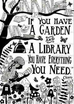 """""""If you have a garden and a library you have everything you need."""" Cicero – From… """"If you have a garden and a library you have everything you need."""" Cicero – From me to you: Books that made me a reader Reading Quotes, Book Quotes, Me Quotes, House Quotes, Library Quotes, Quote Books, Reading Books, Beauty Quotes, Sayings About Reading"""