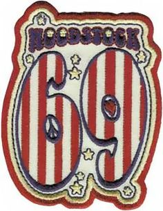 The Woodstock Music Festival - Flag 69 Logo Patch Hippie Vibes, Hippie Love, Hippie Chick, Pin And Patches, Iron On Patches, Hippie Backpack, Woodstock Music, Jamel, Heavy Metal Bands