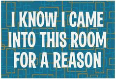 I Know I Came into this Room for a Reason Funny Poster Print Posters at AllPosters.com