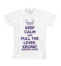 Keep Calm and Pull The Lever, Kronk T-Shirt Yzma - Limited Edition Variation Print - American Apparel Unisex Sizes S, M, L, XL. $20.00, via Etsy.