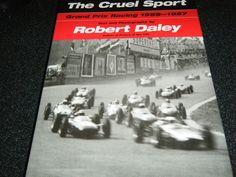 CRUEL SPORT ROBERT DALEY STIRLING MOSS JIM CLARK DAN GURNEY TREVOR TAYLOR HILL