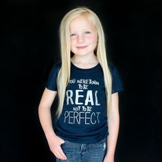 """""""Born To Be Real"""" Fitted Tee"""