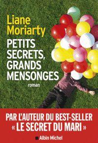 Liane Moriarty - Petits secrets, grands mensonges. - Agrandir l'image