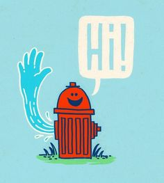This would make such a cute Threadless tee! The Friendly Hydrant by dschwen Just Say Hello, Funny Drawings, Simple Lines, Got Print, Cool Stuff, Wallpaper, Illustration, Prints, Cute