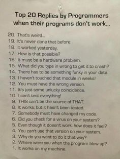 Top 20 replies by programmers when their programs don't work.