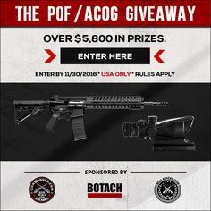 HUGE POF RIFLE and TRIJICON ACOG GIVEAWAY! Enter For Free Today.  Over $5,800 in prizes up for grabs.