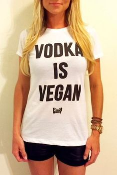 It's true, motherfucker. Being vegan is so easy. Even vodka is vegan! Let everyone know how easy it is to be vegan by wearing this Cotton, Polyester f Vegan Clothing, Ethical Clothing, Ethical Fashion, Womens Fashion, How To Wear Headbands, How To Wear Scarves, Streetwear, Vegan Shopping, Vegan Fashion