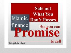 All the Islamic financial contracts that are dominantly in practice are actually based on promise not sale contracts and by its nature a promise is non-binding… Islamic, Finance, Presentation, Things To Sell, Economics