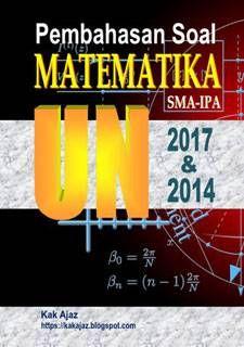Ebook Pembahasan Soal Matematika Sma Ipa Un 2017 Dan 2014 Matematika Sma Matematika Guru