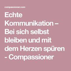Echte Kommunikation – Bei sich selbst bleiben und mit dem Herzen spüren - Compassioner