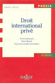 Droit international privé / Yvon Loussouarn, Pierre Bourel, Pascal de Vareilles-Sommières. - Paris : Dalloz, 2013. -  10e éd.