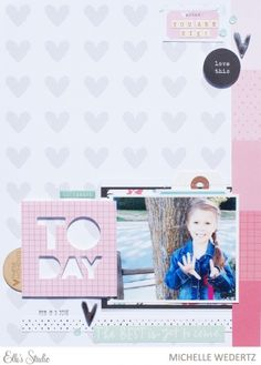 Today scrapbook layout by Michelle Wedertz for Elle's Studio