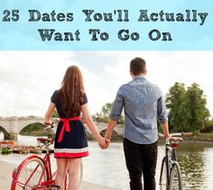 25 Dates You'll Actually Want to Go On - Scratch whatever you're planning for date night. These good ideas, straight from the dating gurus at HowAboutWe.com, promise bond-boosting levels of awesome, and are 100 times better than chilling on your couch with the DVR. Because Netflix is such a third wheel.
