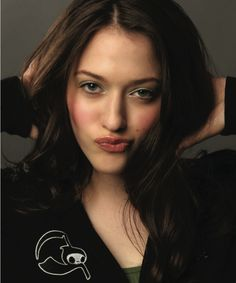 Kat Dennings, and her, u can suck it face! Lol!