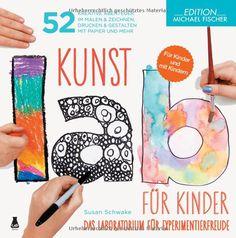 Kunst-Lab für Kinder: Das Laboratorium mit 52 kreativen Abenteuern im Malen  Zeichnen, Drucken und Gestalten mit Papier und mehr: Amazon.de: Susan Schwake: Bücher