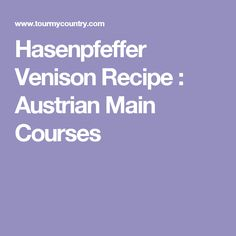 Recipes from traditional Austrian cuisine with some background information on Hasenpfeffer Austrian Cuisine, Venison Recipes, Main Courses, Maine, Traditional, Dinner, Party, Main Course Dishes, Dining