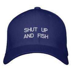 SHUT UP AND FISH hat cap