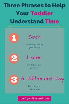 Helping your toddler understand time will save you some tantrum headaches. Here are three phrases (and two bonus tips) that will help! http://quirkyandthenerd.com