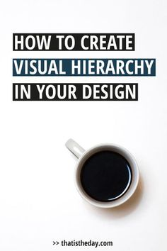 Visual hierarchy is a tool most designers use to separate the elements of a design and create an order. By doing this they easily focus the viewer's attention on the most important aspects. To achieve this kind of effect, you have to understand how this design principle works and how you can implement it | thatistheday.com #designtips