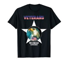 Veterans are not losers T-Shirt CNP Trump Funny, Funny Humor, Mens Tops, T Shirt, Funny Humour, Supreme T Shirt, Tee Shirt, Tee