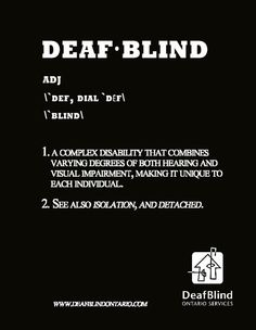 If 95% of what we learn is through our eyes and ears, imagine what it is like to be deafblind.