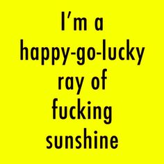 Goddamn muthafuggin right I am ⛅ #right #lol #happyfriday #friday #weekend #sun #bright #light #energy #shiny #universe #wavelength #happy #ray #ready #sunshine #niceday #lucky #vibes #stardust #goodvibes #gorgeous #sky