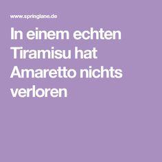 In einem echten Tiramisu hat Amaretto nichts verloren