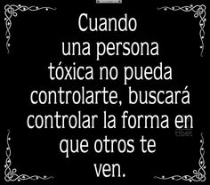 Cuando una persona tóxica ......... Smart Quotes, Best Quotes, Love Quotes, Funny Quotes, Inspirational Quotes, Words Quotes, Wise Words, Narcissist Quotes, The Ugly Truth