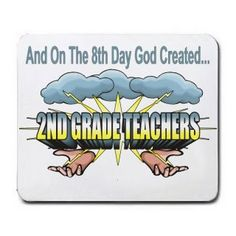 Amazon.com : And On The 8th Day God Created 2ND GRADE TEACHERS Mousepad [Office Product] : Mouse Pads : Office Products