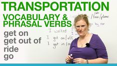 Transportation Vocabulary & Phrasal Verbs - get on, get out of, ride, go #transport #video