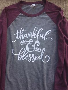 Women's Thankful & Blessed raglan baseball t shirt 3/4 length sleeves fall, thanksgiving, halloween by OliviaIsabelDesigns on Etsy https://www.etsy.com/listing/473115832/womens-thankful-blessed-raglan-baseball