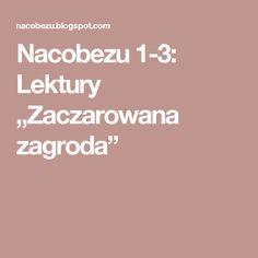 """Nacobezu 1-3: Lektury """"Zaczarowana zagroda"""""""