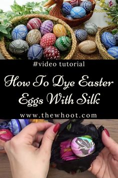 How To Dye Your Easter Eggs With Silk Video Tutorial