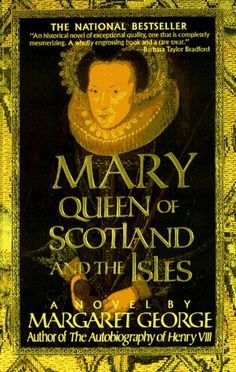 Mary Queen of Scotland and The Isles: A Novel by Margaret George,http://www.amazon.com/dp/0312155859/ref=cm_sw_r_pi_dp_ZZGRsb0FYMHW1ZC1