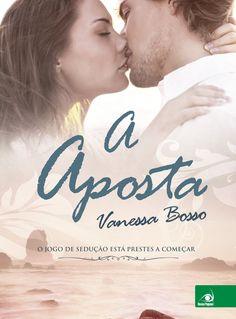 A Aposta - Vanessa Bosso - #Resenha | OBLOGDAMARI.COM