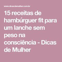 15 receitas de hambúrguer fit para um lanche sem peso na consciência - Dicas de Mulher