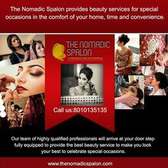 #The_Nomadic_Spalon provides beauty services for special occasions in the #comfort of your #home, time and #convenience. Our team of highly #qualified professionals will arrive at your door step fully equipped to provide the best beauty service to make you look your best to celebrate special occasions. #TheNomadicSpalon are awaiting your call...call us on 8010135135!!!!!! www.thenomadicspalon.com