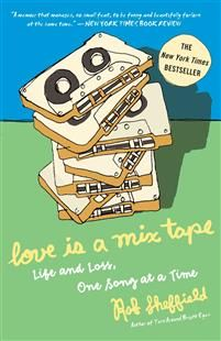 Love Is a Mix Tape: Life and Loss, One Song at a Time - Rob Sheffield - heftet(9781400083039) | Adlibris Bokhandel Sheffield, Mixtape, Southern Girls, Last Man Standing, Tapas, Haruki Murakami, Charles Bukowski, George Michael, Steve Mcqueen