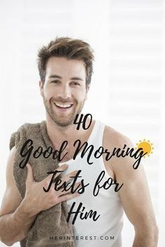 40 Good Morning Texts for Him