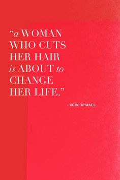 The ultimate words to live by come straight from Coco Chanel. Read more from the fashion icon on Vogue.com. Short Hair Cuts, Short Hair Styles, Favorite Quotes, Best Quotes, Quotes To Live By, Life Quotes, Cut Her Hair, Hair Quotes, Thats The Way