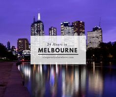 """How to spend 24 hours in Melbourne! Please also vote for this post here bit.ly/2hzGE3f by clicking """"vote"""" next to the post on Melbourne by Maddy."""