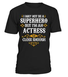 """# Actress Shirts Not Superhero Funny Actress Gift T-Shirt .  Special Offer, not available in shops      Comes in a variety of styles and colours      Buy yours now before it is too late!      Secured payment via Visa / Mastercard / Amex / PayPal      How to place an order            Choose the model from the drop-down menu      Click on """"Buy it now""""      Choose the size and the quantity      Add your delivery address and bank details      And that's it!      Tags: Actress T-Shirt, I May Not…"""